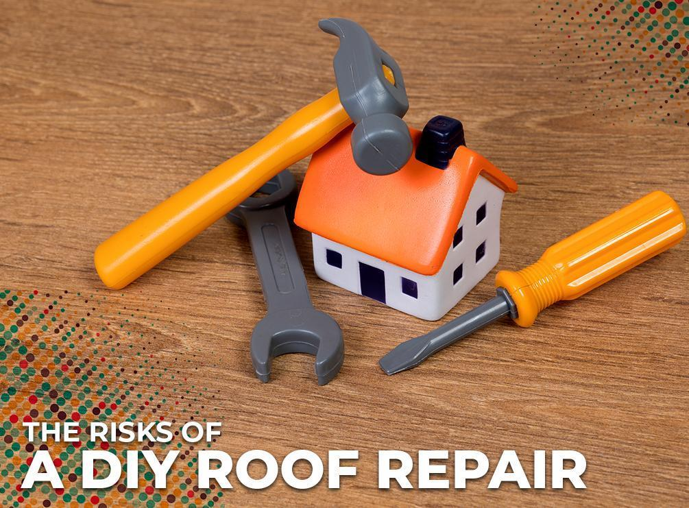 The Risks of a DIY Roof Repair