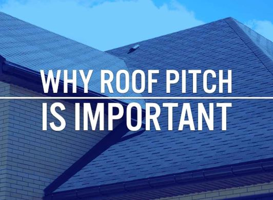 Why Roof Pitch Is Important